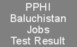 People Primary Healthcare Initiative PPHI Baluchistan Jobs CTSP Test Result