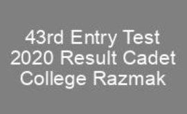 43rd Entry Test 2020 Answer Keys Result Cadet College Razmak