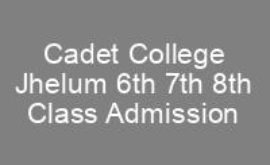 Admission Test Result Cadet College Jhelum 6th 7th 8th Class