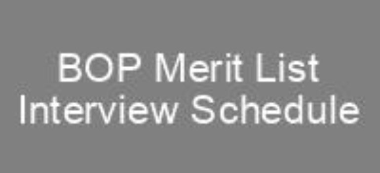 BOP Merit list Interview Schedule List of selected Candidates
