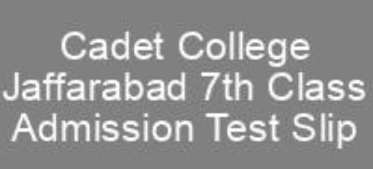Cadet College Jaffarabad 7th Class Admission CTSP Roll No Slip