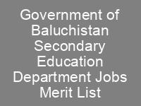 CTSP Merit List of Government of Baluchistan Secondary Education Department