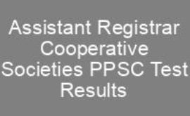 Assistant Registrar Cooperative Societies PPSC Test Result