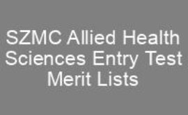 SZMC Allied Health Sciences Entry Test Merit List