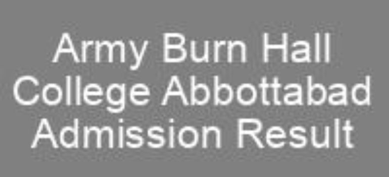 Army Burn Hall College Abbottabad Admission Result Merit List for Class 1 to Class 5
