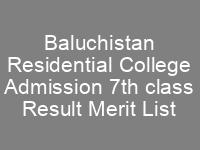 Baluchistan Residential College Admission 7th class CTSP Result
