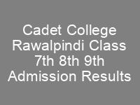 Cadet College Rawalpindi CCR Admission 7th 8th 9th Class Result