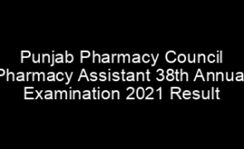 Pharmacy Assistant 38th Annual Examination 2021 Result Merit List